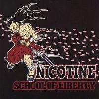 Nicotine - School of Liberty CD