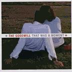 Goodwill - That was a Moment CD